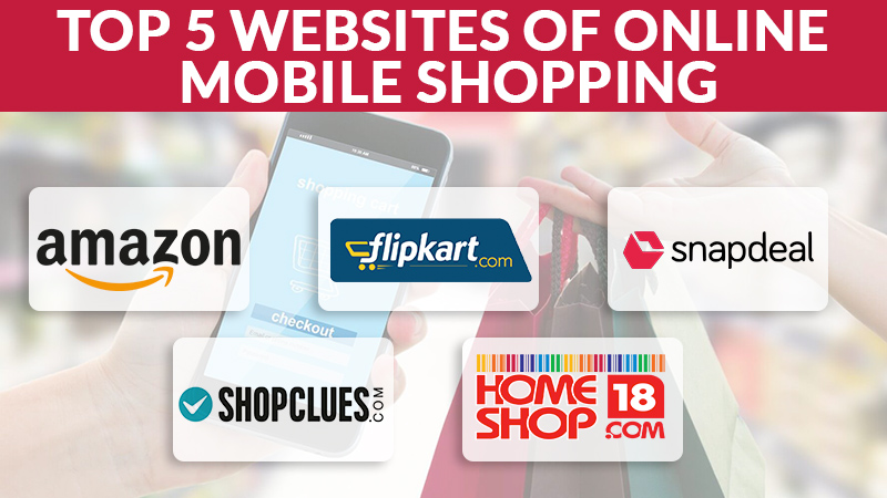 Top 5 Websites of Online Mobile Shopping