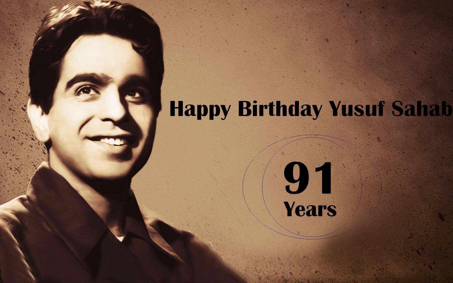 Happy B'day Dilip Kumar (Yusuf Sahab)