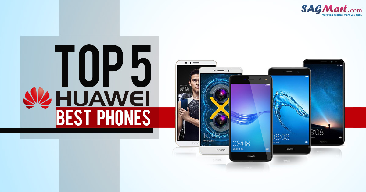 top 5 best huawei phones
