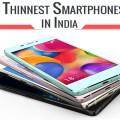 5 Thinnest Smartphones in India