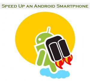 Android Smartphone Speedup