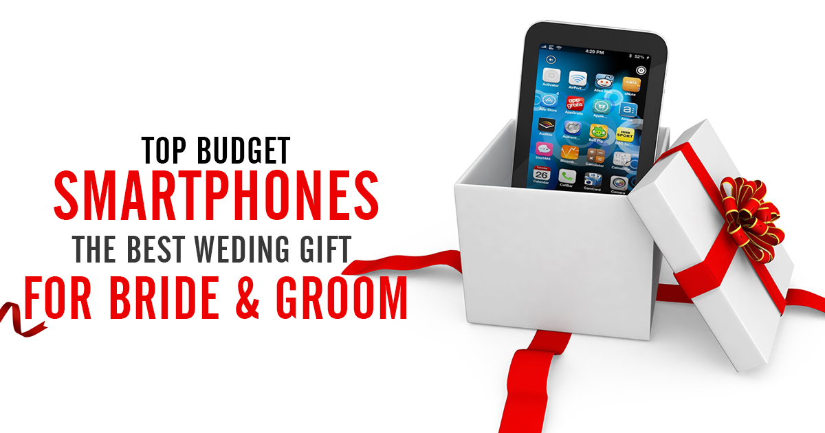 5 Best Smartphone Gift the Bride and Groom on Wedding Day