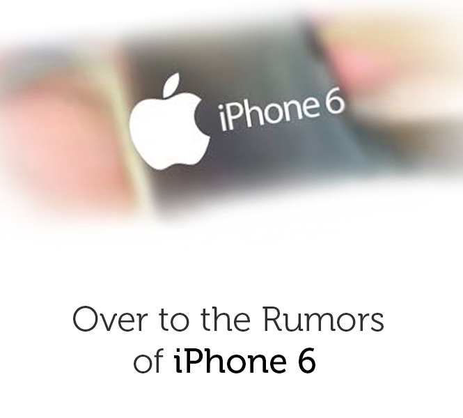 Over to the Rumors of iPhone 6