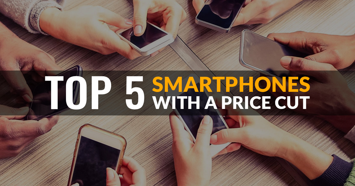 Top 5 Smartphones With a Price Cut