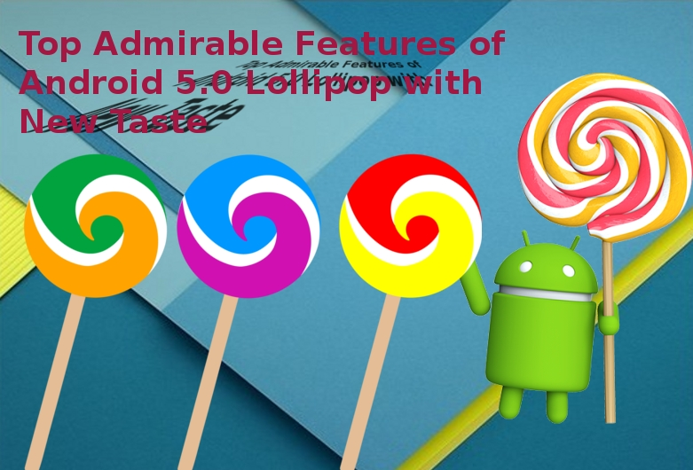 Top 10 Features of Android Lollipop
