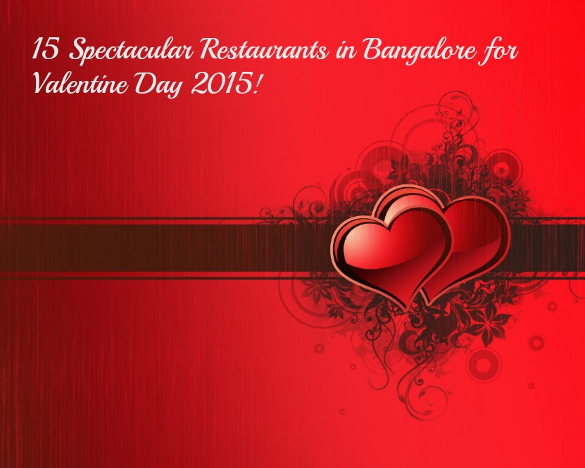 Restaurants in Bangalore for Valentine Day 2015!