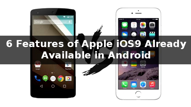 6-Features-of-Apple-iOS9-Already-Available-in-Android