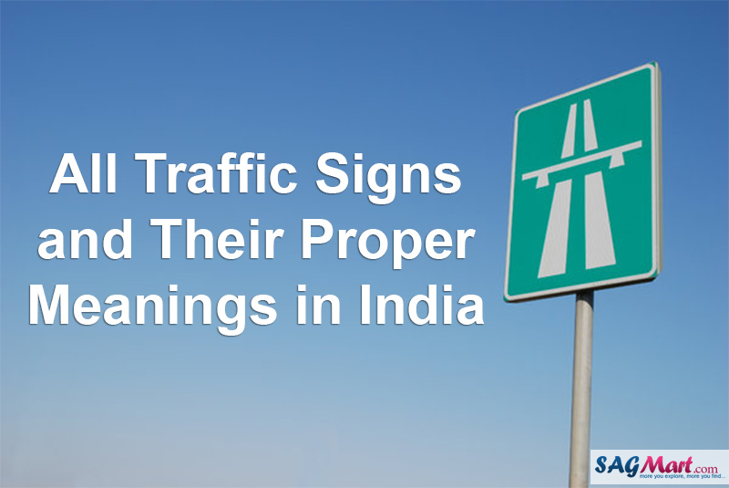 63 Traffic Safety Signs And Their Meanings In India Sagmart