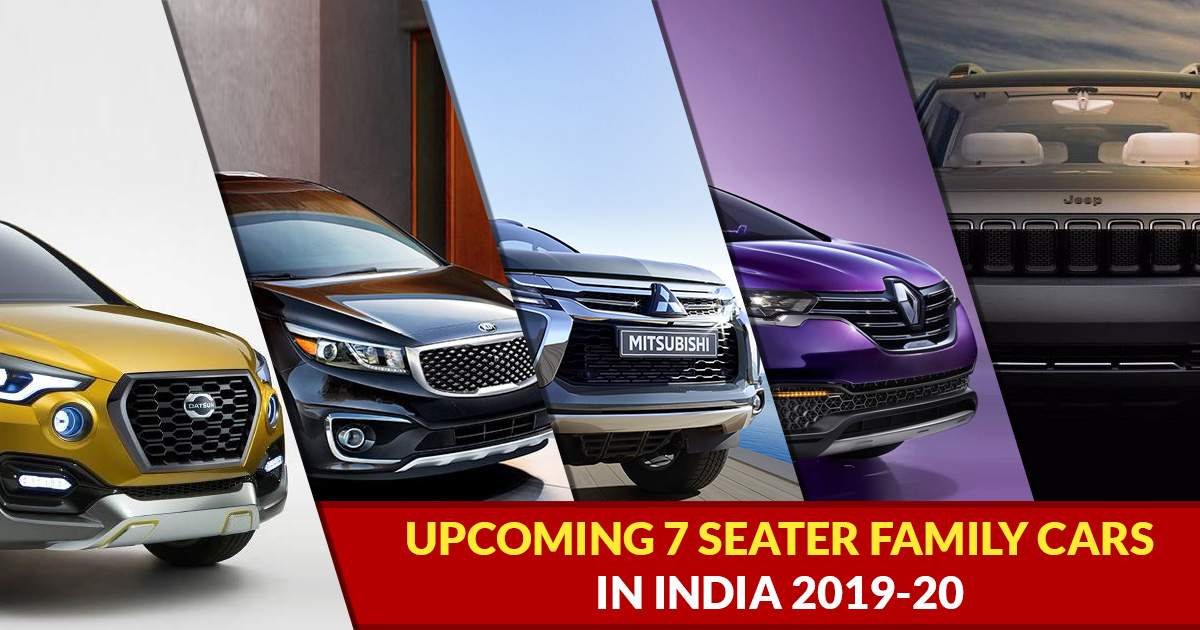 Top 10 Upcoming 7 Seater Family Cars In India 2019-20