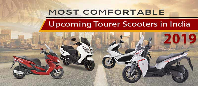 Most Comfortable Upcoming Tourer Scooters