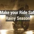 ride safe during rainy season