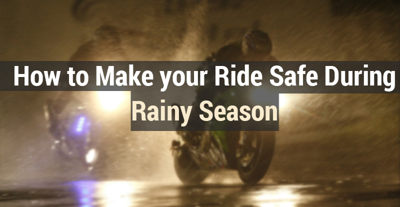 ride safe during rainy season