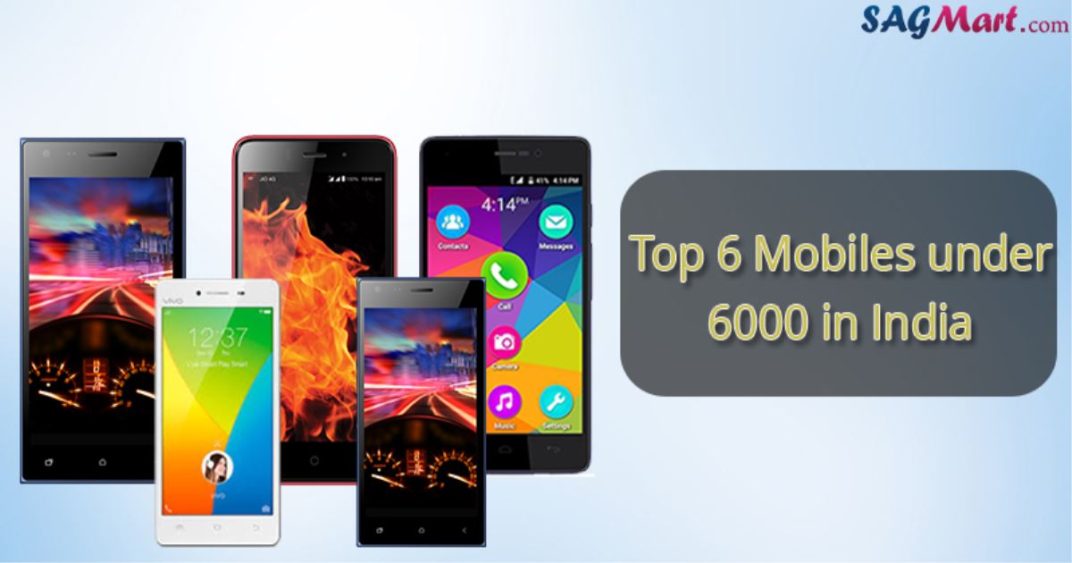 Top 6 Mobiles Under 6000 in India
