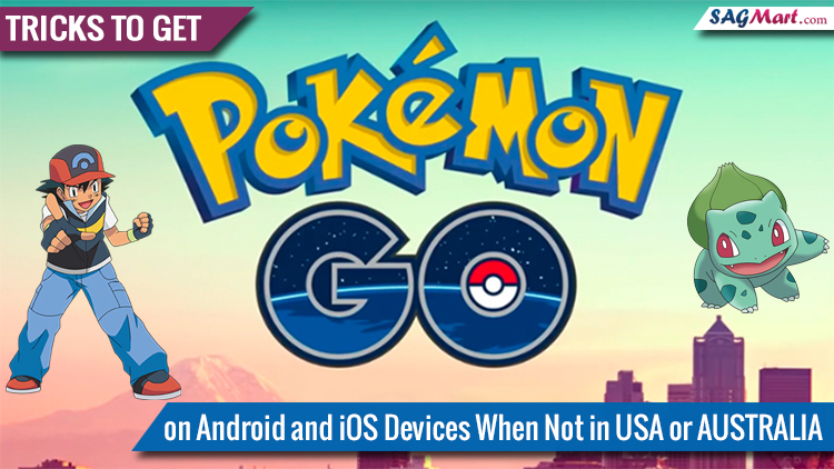 Tips to Install Pokemon Go Game outside USA/Australia