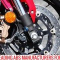 top 5 leading abs manufacturers for bikes