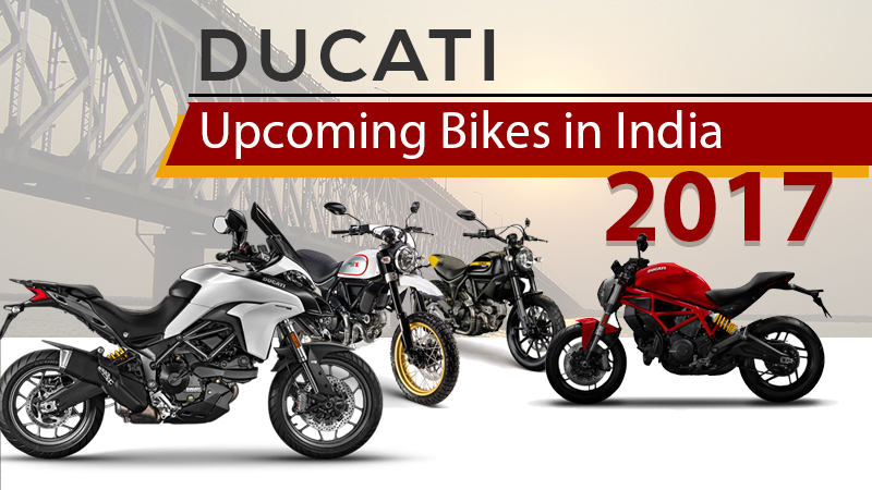 Ducati Upcoming Bikes in India