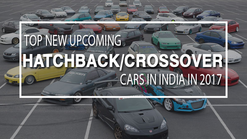 Upcoming Hatchback and Crossover Cars in India