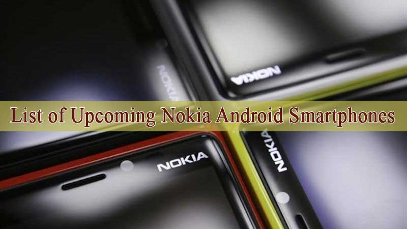 List of upcoming nokia android smartphones