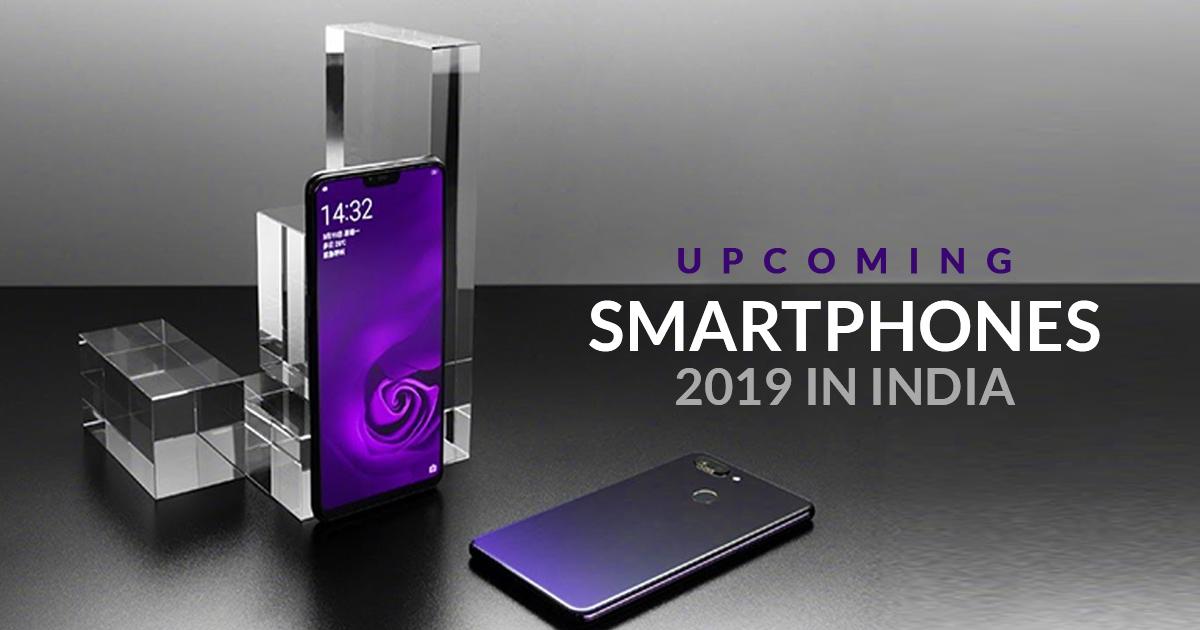 Upcoming-Samrtphones-2019-in-india