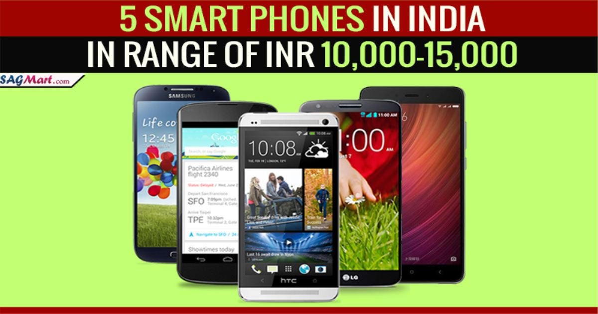 Top 5 Smart Phones in India in Range of INR 10,000-15,