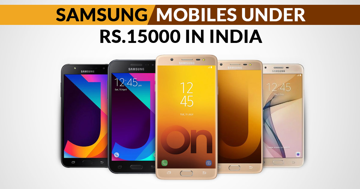 Best 10 Samsung Mobile Phones Under 15000 in India