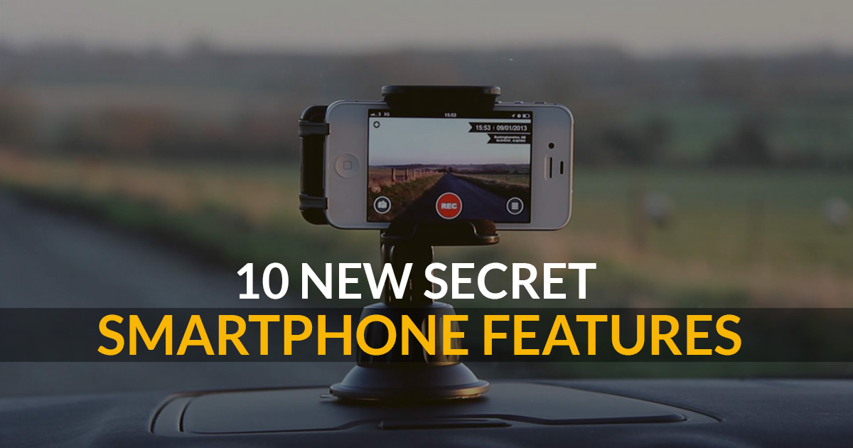 10 New Secret Smartphone Features