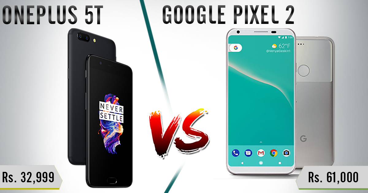 OnePlus 5T V/S Pixel 2