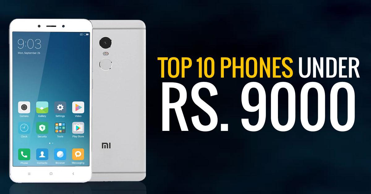 Top 10 Phones under Rs. 9000