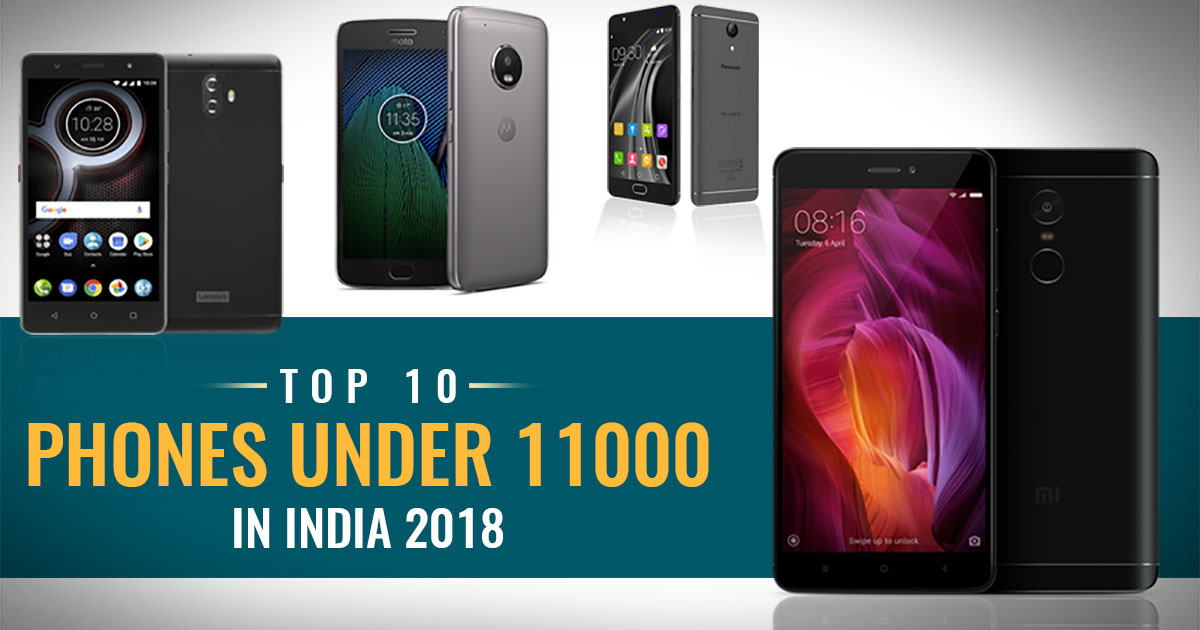 Top 10 Phones under 11000 in India 2018