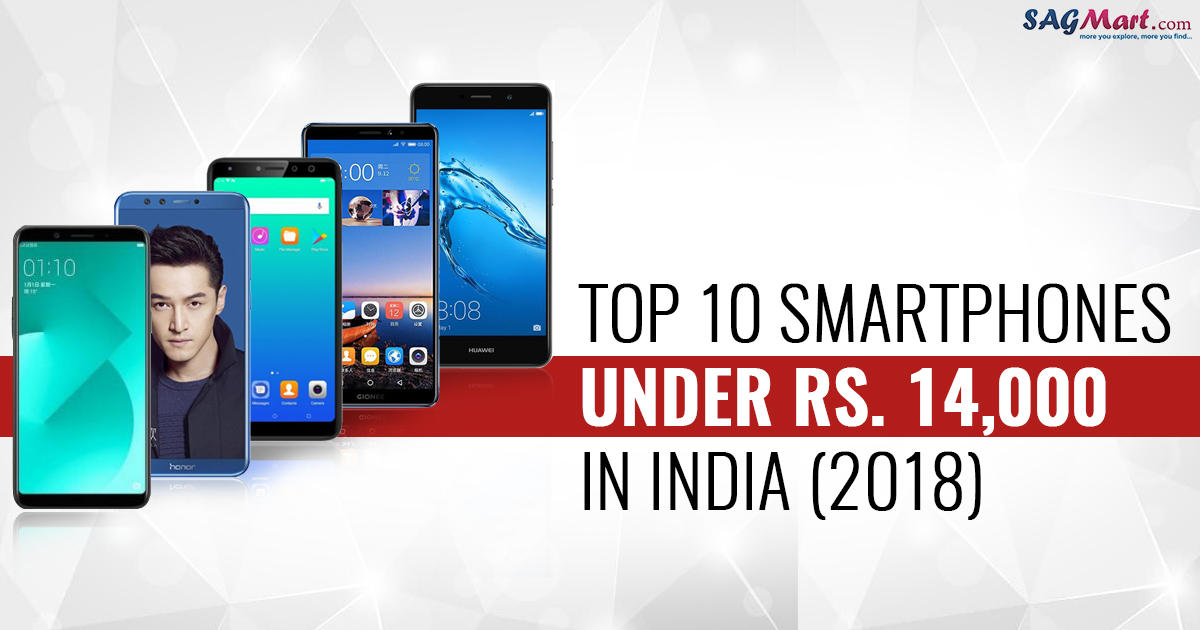 Top 10 smartphones under Rs. 14,000 in India 2018