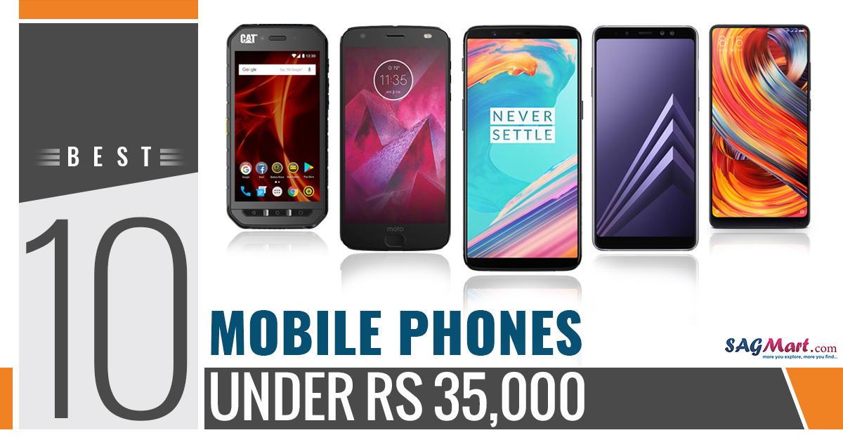 Best 10 Mobile Phones Under Rs 35,000