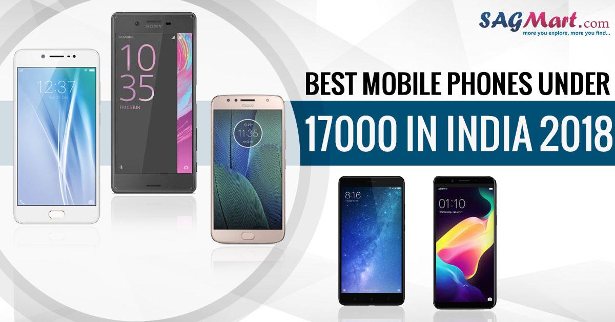 Best Mobile Phones under 17000 in India