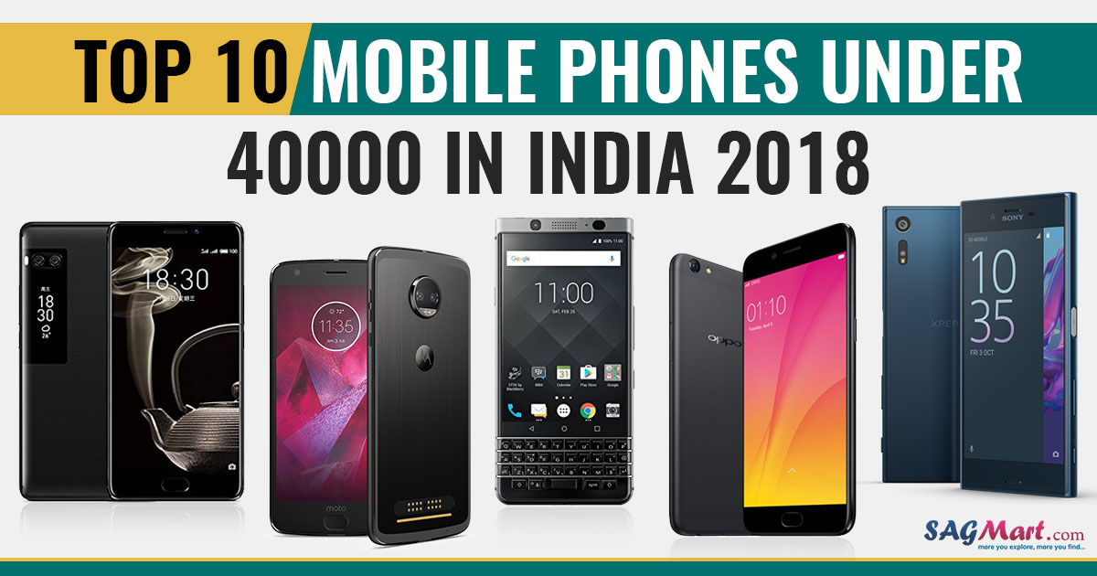 Best 10 Mobile phones Under 40000 in India 2018