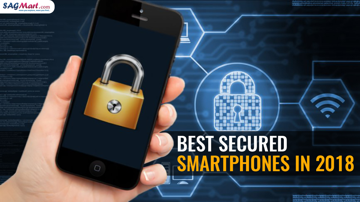 Secured Smartphones in 2018