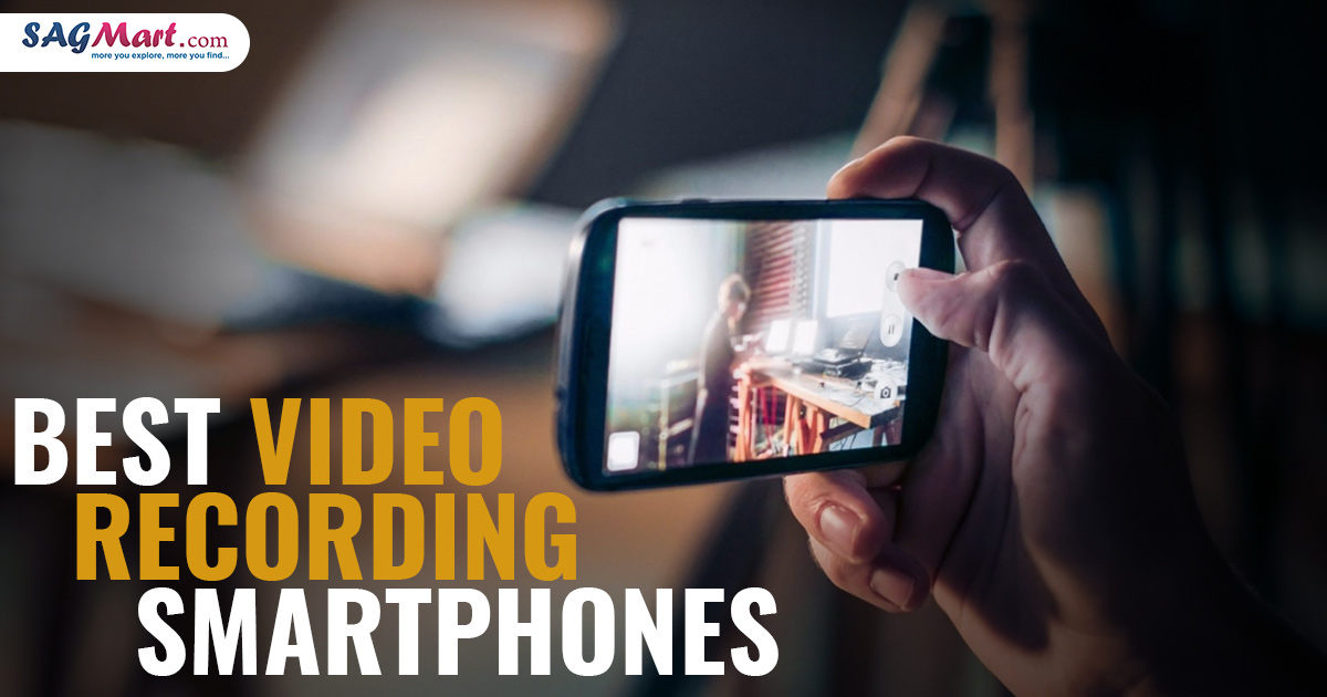 Best Video Recording Smartphones