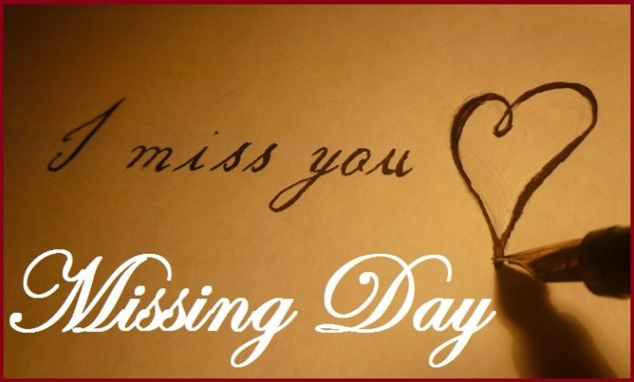 Missing you Day