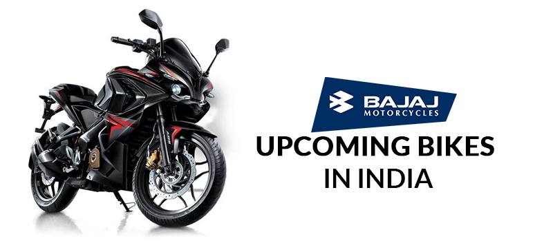 Bajaj Upcoming Bikes in India