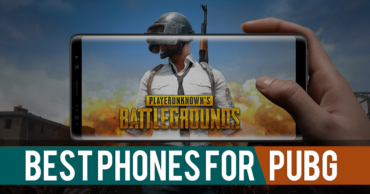 Best Phones For PUBG