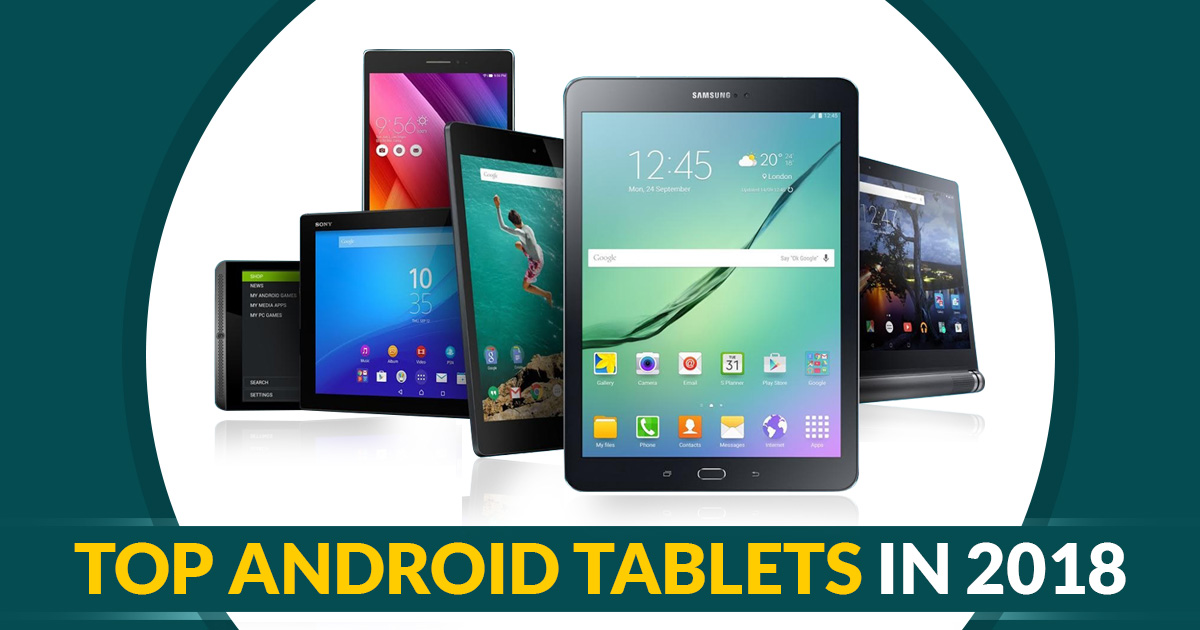 Top Android Tablets in 2018