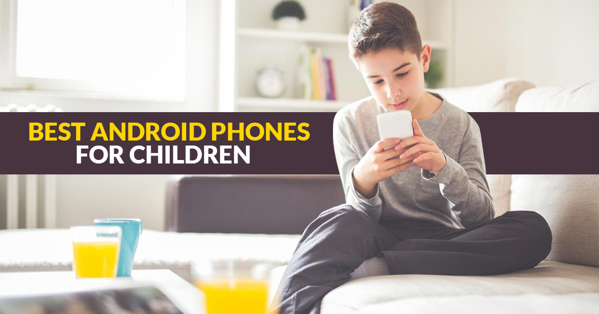 best-android-phones-for-kids