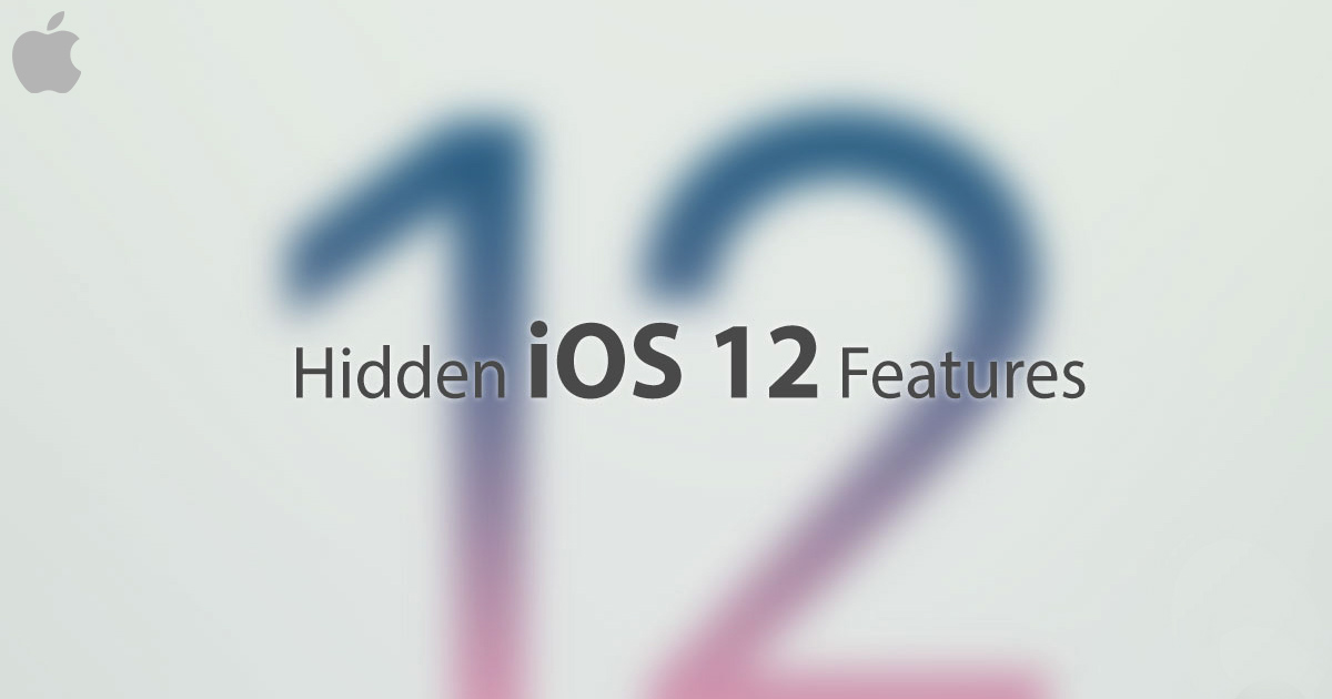 Hidden IOS 12 Features