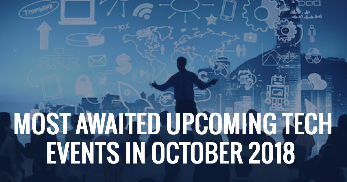 Most Awaited Upcoming Tech Events