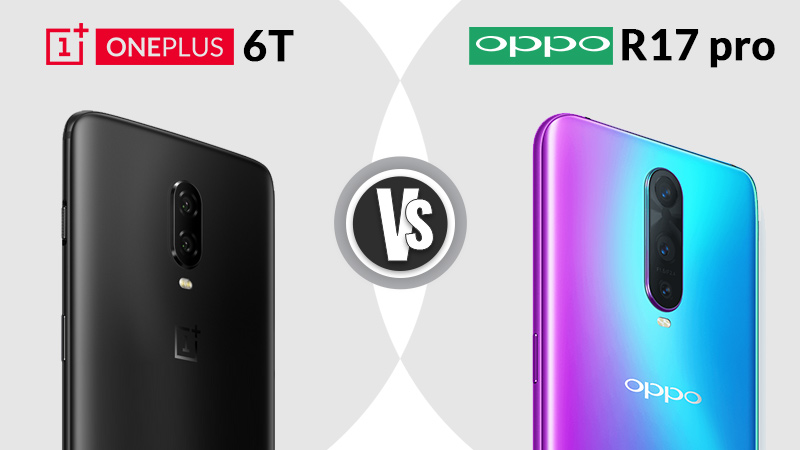 OnePlus 6T and Oppo R17 Camera