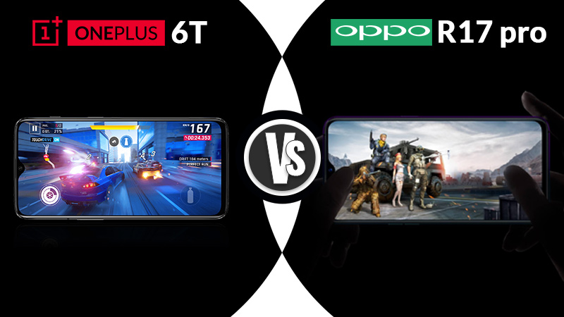 OnePlus 6T and Oppo R17 performance