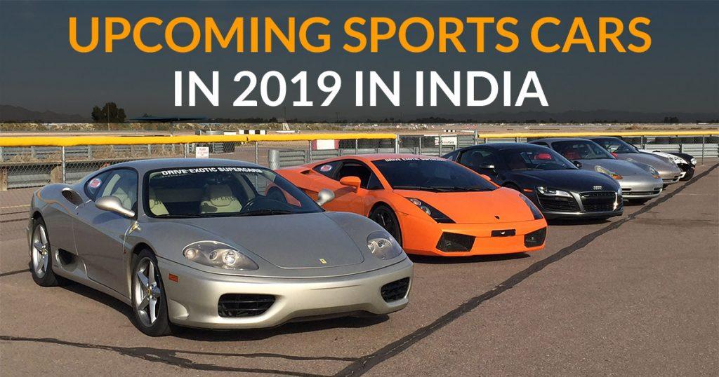 Upcoming Sports Cars In India Year 2019 Sagmart