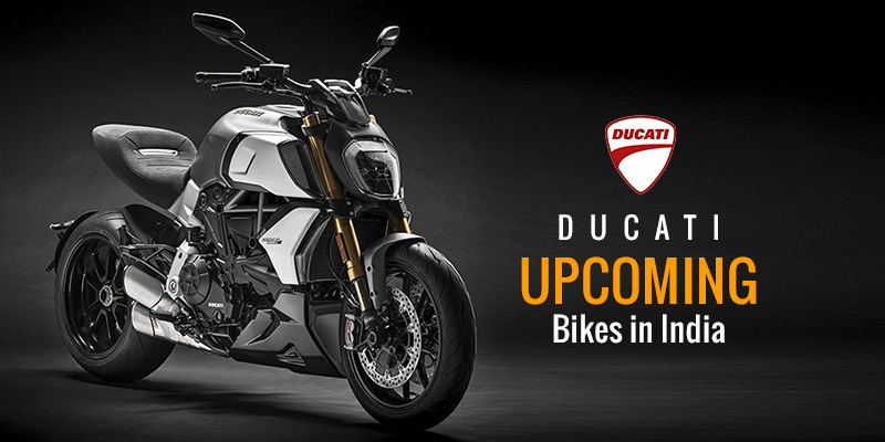 Ducati Upcoming Bikes