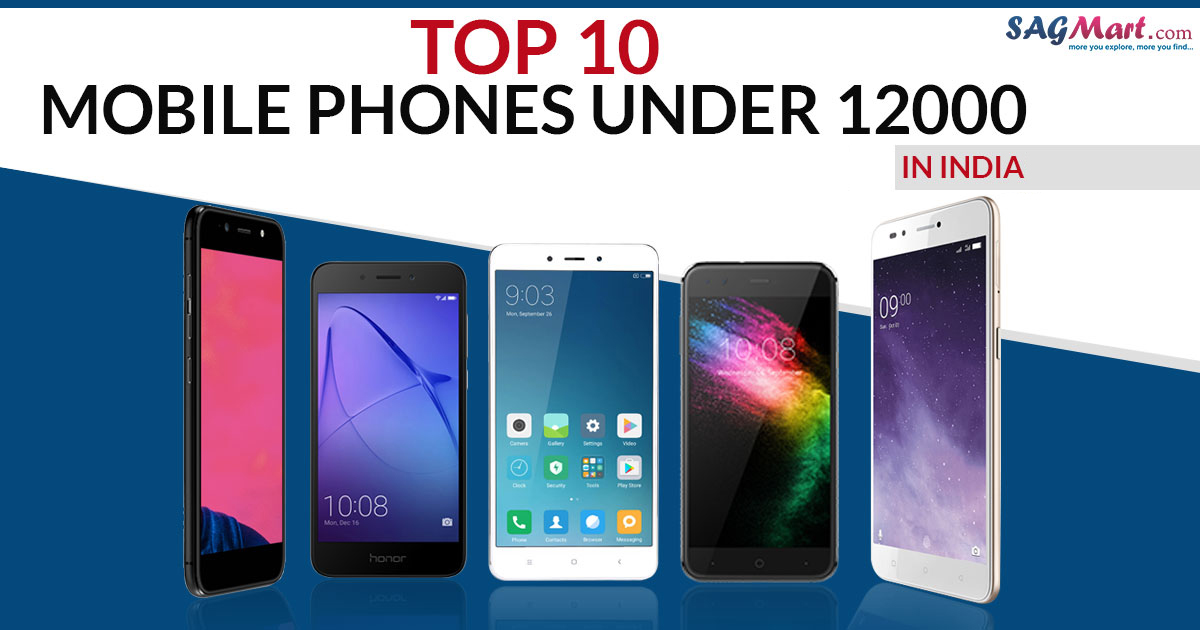 Top 10 Mobile Phones under 12000 in India 2019