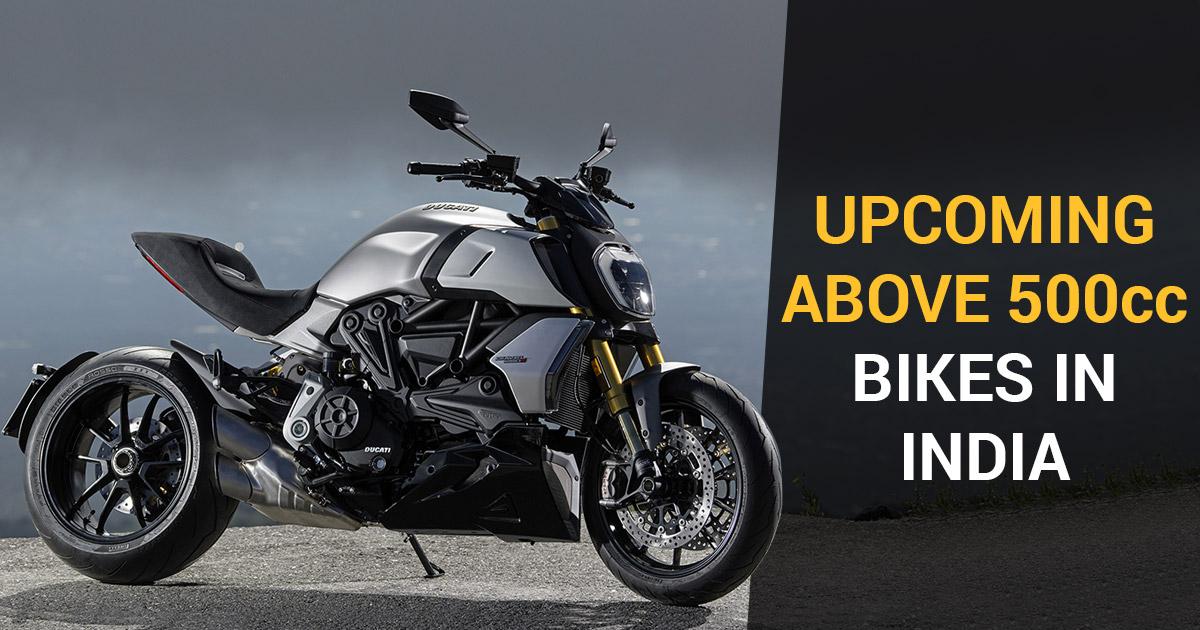 Upcoming Bikes Above 500cc